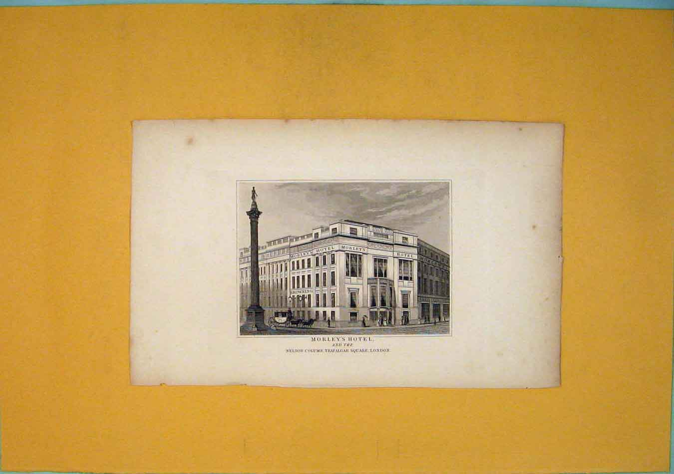 Print Morleys Hotel Nelson Column Trafalgar London 946451 Old Original