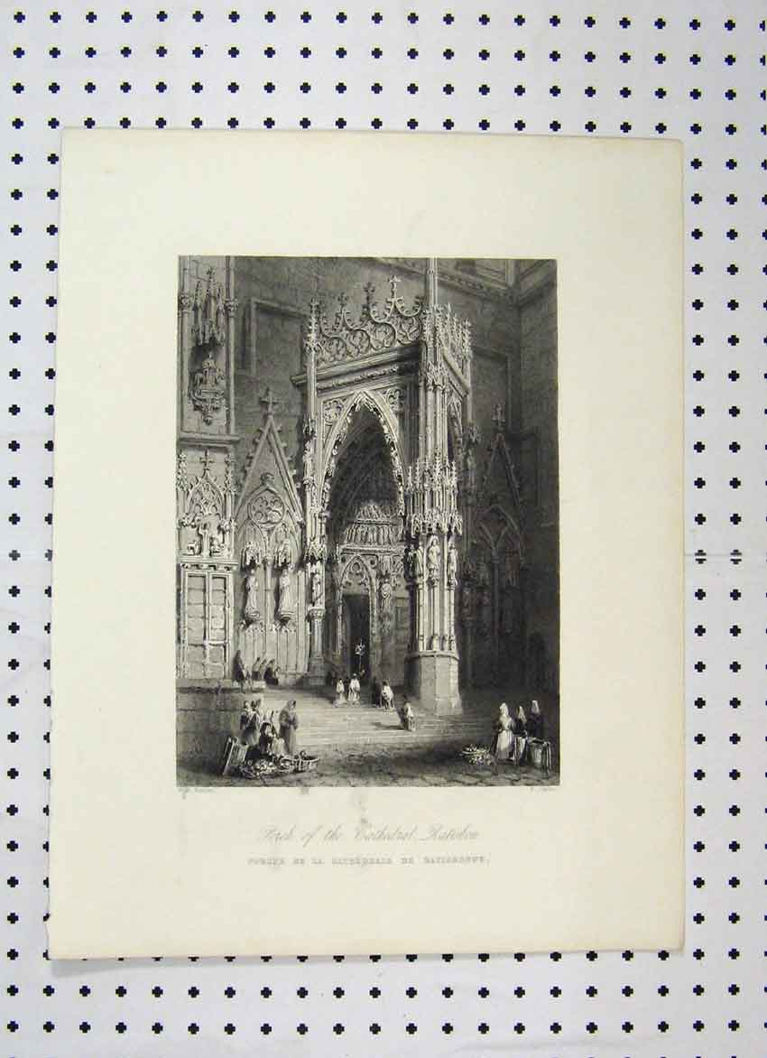 Print Porch Cathedral Ratisbon C1865 Bartlett Challis 130A115 Old Original