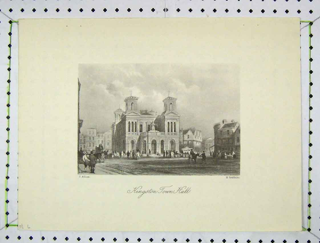 Print Engraving View Kingston Town Hall Griffiths 215B222 Old Original