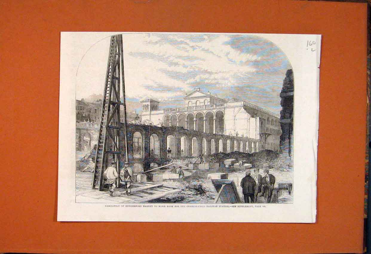Print Hungerford Market Demolition Charing Cross Station 1862 60Lmaa1 Old Original